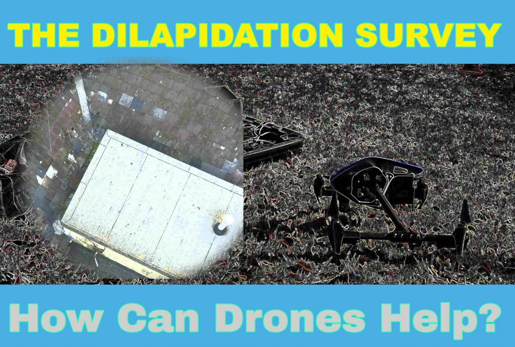 dilapidation report and drones