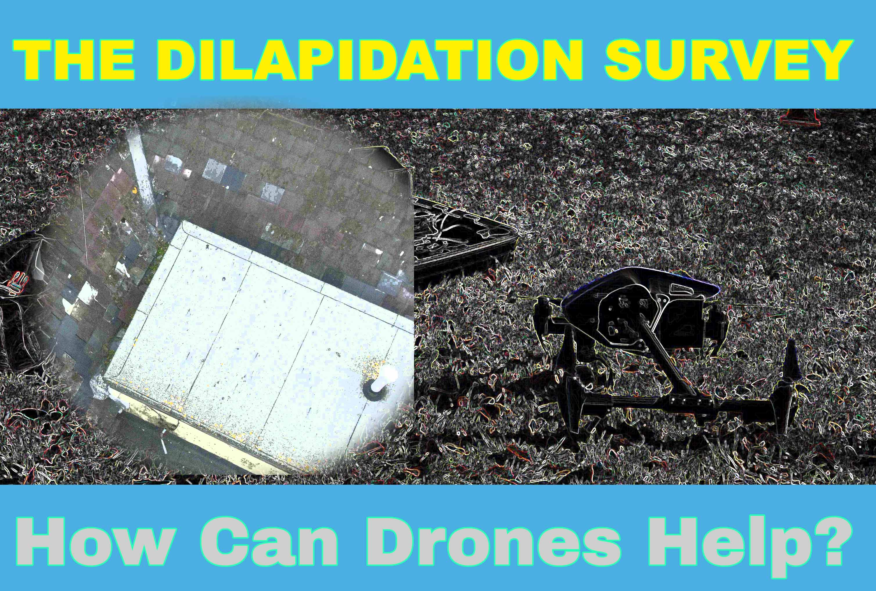 What Does a Dilapidation Survey Involve? How Can Drones Help?